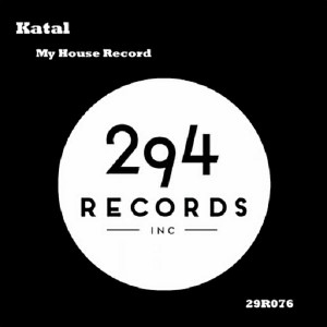 Katal - My House Record [294 Records]