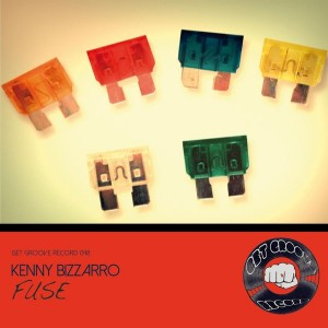 Kenny Bizzarro - FUSE [Get Groove Record]