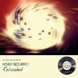 Kenny Bizzarro - Reloaded [Get Groove Record]