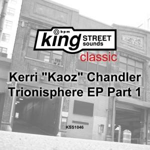 Kerri Chandler - Trionisphere EP Part 1 [King Street Classics]