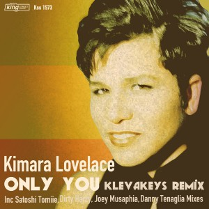 Kimara Lovelace - Only You [incl. Remixes] [King Street]