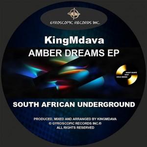 KingMdava - Amber Dreams EP [Gyroscopic Records Inc.]