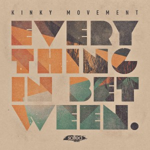 Kinky Movement - Everything In Between [Salted Music]