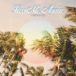 Kiss Me Again - Caprice EP [Apersonal Music]