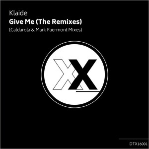Klaide - Give Me (The Remixes) [Deeptown Traxx]