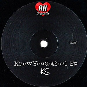 Ks French - Know You Got Soul Ep [Rebel Hearts]