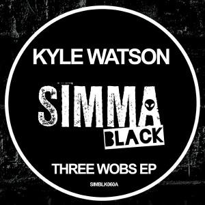 Kyle Watson - Three Wobs EP [Simma Black]