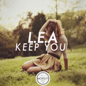 L.E.A - Keep You [Move It! Music]
