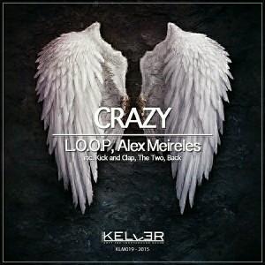 L.O.O.P & Alex Meireles - Crazy [Keller Music]