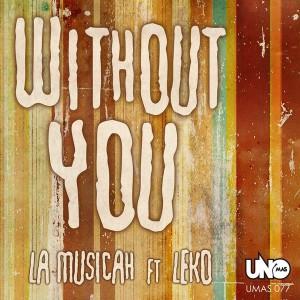 La Musicah feat. Leko - Without You [Uno Mas Digital Recordings]