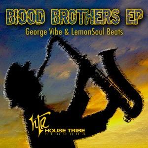 Lemonsoul Beats, George Vibe, Henrik Zavala - Blood Brothers EP [House Tribe Records]