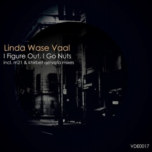 Linda Wase Vaal - I Figure Out, I Go Nuts [Volume Down Entertainment]