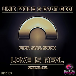 Livio Mode & Bart Gori Feat. Soul Sarah - Love Is Real [Karmic Power Records]