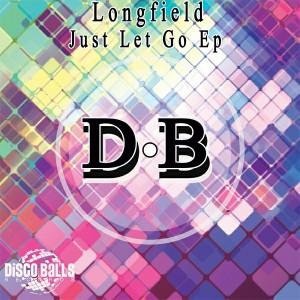 Longfield - Just Let Go Ep [Disco Balls Records]