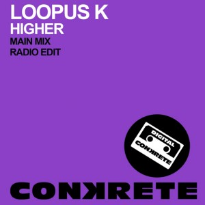 Loopus K - Higher [Conkrete Digital Music]