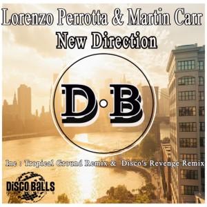 Lorenzo Perrotta & Martin Carr - New Direction [Disco Balls Records]