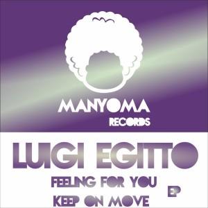 Luigi Egitto - Feeling For You [Manyoma Records]