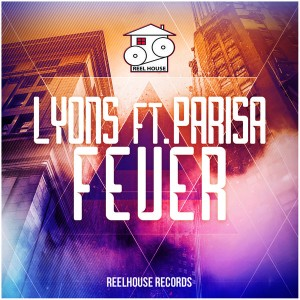 Lyons Feat. Parisa - Fever [REELHOUSE RECORDS]