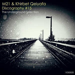 M21 & Khirbet Qeiyafa - Discography #15 The Underground Selection [Volume Down Entertainment]