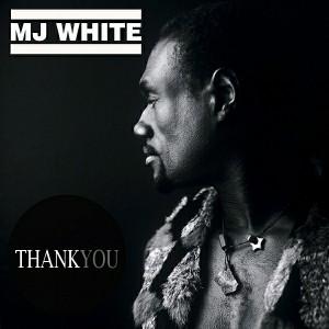 MJ White & Jazz Voice & Maurizio Verbeni - Thank You [Madzonegeneration Records]