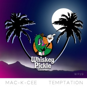 Mac-K-Cee - Temptation [Whiskey Pickle]