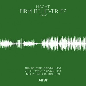 Macht - Firm Believer EP [MFR]