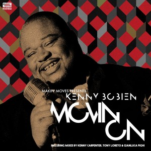 Makin' Moves pres. Kenny Bobien - Movin' On (Incl. Gianluca Pighi, Kenny Carpenter, Luis Radio & Tony Loreto Remixes) [Makin Moves].jpg