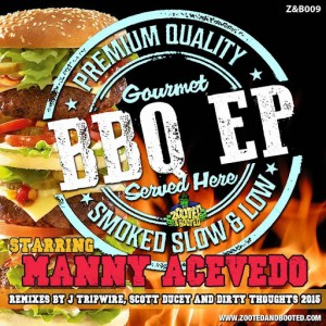 Manny Acevedo - BBQ EP [Zooted and Booted Records]