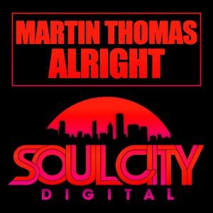 Martin Thomas - Alright [Soul City Digital]