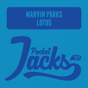 Marvin Parks - Lotus [Pocket Jacks Trax]