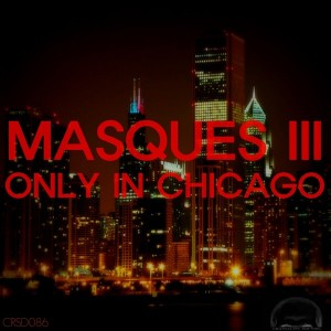 Masques III - Only In Chicago [Craniality Sounds]
