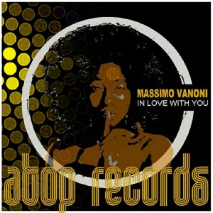 Massimo Vanoni - In Love with You [Atop Records]
