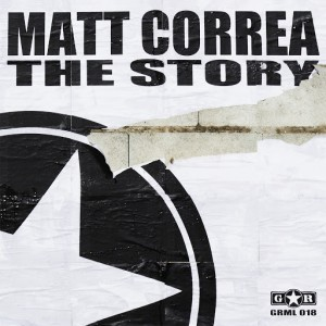 Matt Correa - The Story [Guerrilla Records]