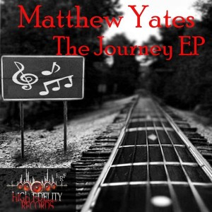 Matthew Yates - The Journey EP [High Fidelity Productions]