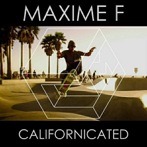 Maxime F - Californicated EP [Concise Music]