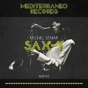 Michel Senar - Sax-Y [Mediterraneo Records]