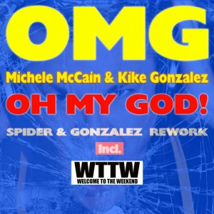 Michele McCain & Kike Gonzalez - Oh My God [Welcome To The Weekend]