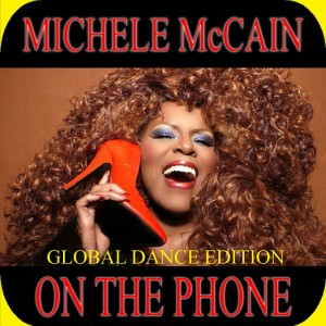 Michele McCain - On The Phone (Global Dance Edition) [LE]