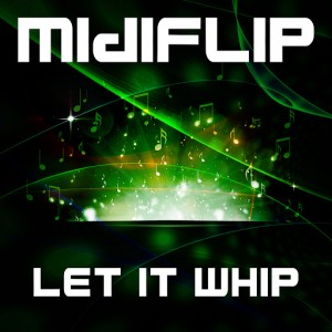 Midiflip - Let It Whip [516 Music]