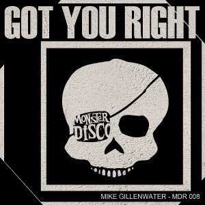 Mike Gillenwater - Got You Right - Single [Monster Disco Records]
