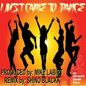 Mike LaBirt - I Just Came To Dance [New Generation Records]
