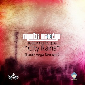 Mobi Dixon feat.M.Que - City Rains Louie Vega Remix [Vega Records]