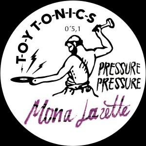 Mona Lazette - Pressure Pressure [Toy Tonics]