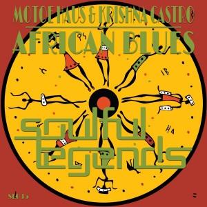 Motoe Haus & Krishna Castro - African Blues [Soulful Legends]