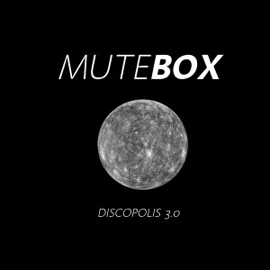 Mute Box - Discopolis 3.0 [Sheeva Records]