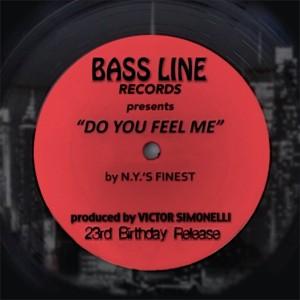 N.Y.'s Finest - Do You Feel Me (23rd Birthday) [Bassline Records]