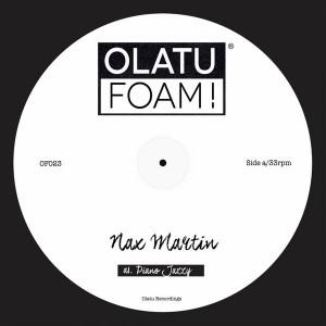 Nax Martin - Piano Jazzy [Olatu Foam!]