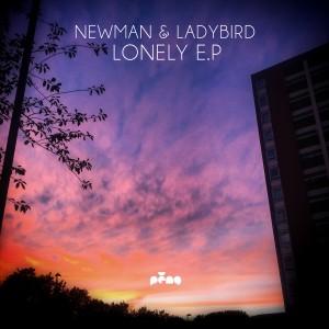 Newman & Ladybird - Lonely [Peng]