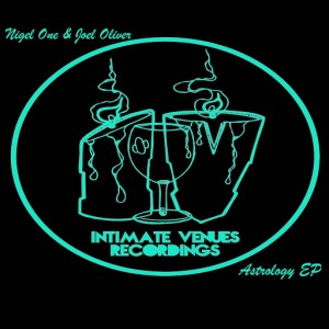 Nigel One & Joel Oliver - Astrology EP [Intimate Venue Recordings]