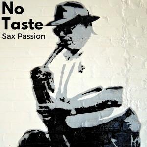 No Taste - Sax Passion [Soul Shift Music]